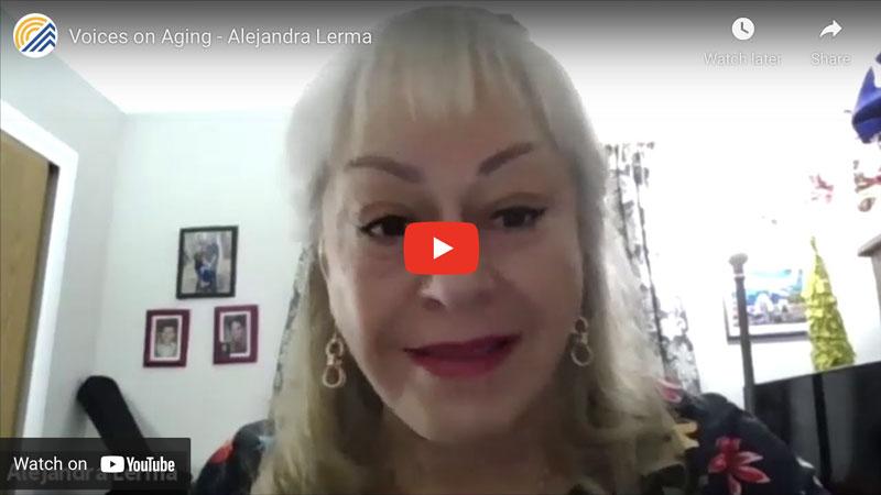 Voices on Aging – Alejandra Lerma